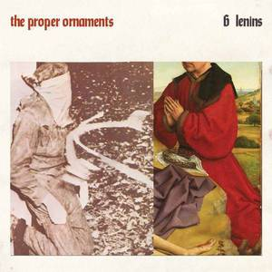 '6 Lenins' by The Proper Ornaments