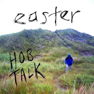 'Hob Talk' by Easter