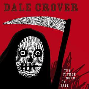 'The Fickle Finger Of Fate' by Dale Crover