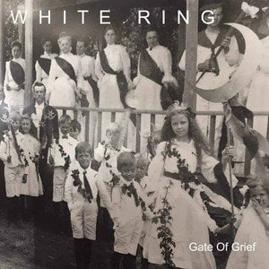 'Gate Of Grief' by White Ring