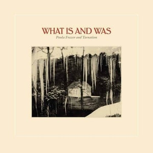 'What Is And Was' by Paula Frazer & Tarnation