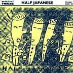 Everybody Knows / Turn Your Life Around by Half Japanese