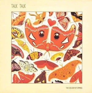 'The Colour Of Spring' by Talk Talk