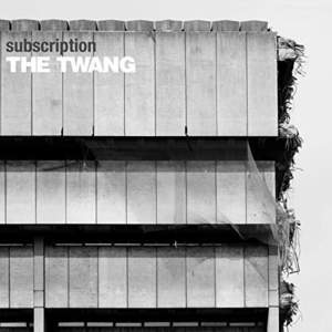 'Subscription' by The Twang