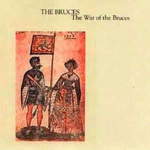 'The War Of The Bruces' by The Bruces