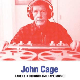 'Early Electronic & Tape Music' by John Cage