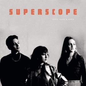 'Superscope' by Kitty, Daisy & Lewis