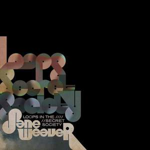 'Loops In The Secret Society' by Jane Weaver