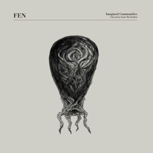 'Imagined Commonities: Live at La Cave 12, Genève' by FEN