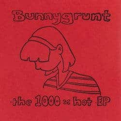 The 1000%Hot EP by Bunnygrunt