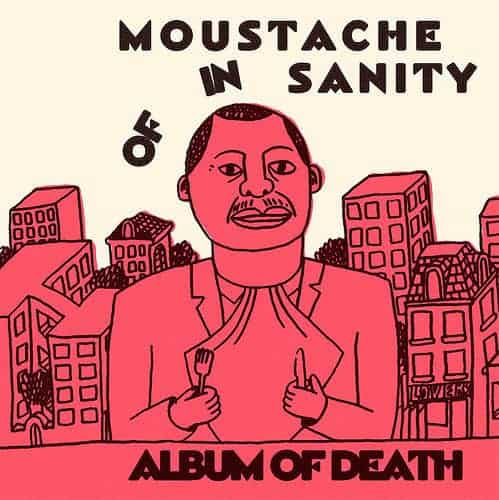 'Album of Death' by Moustache Of Insanity