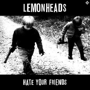 'Hate Your Friends (Deluxe)' by The Lemonheads