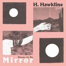 Moons In My Mirror by H Hawkline