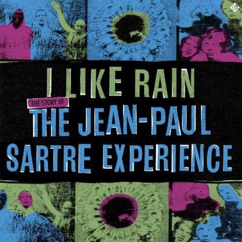 'I Like Rain: The Story of the Jean-Paul Sartre Experience' by The Jean-Paul Sartre Experience