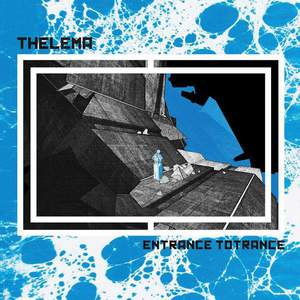 'Entrance Totrance' by Thelema