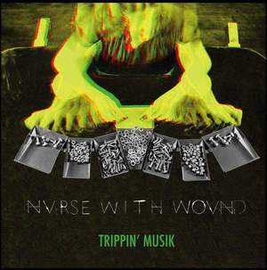 'Trippin' Musik' by Nurse With Wound