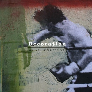 See You After The War by Decoration