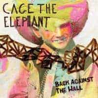 Back Against The Wall by Cage The Elephant