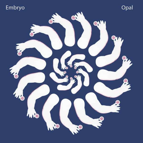 'Opal' by Embryo