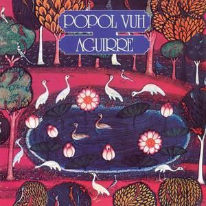 'Aguirre' by Popol Vuh