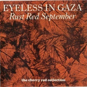 'Rust Red September' by Eyeless In Gaza