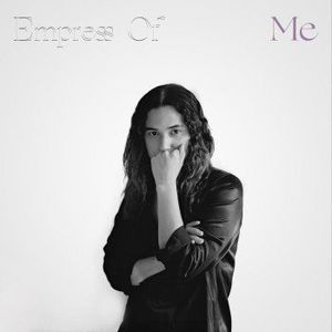 'Me' by Empress Of