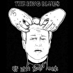'Off With Their Heads' by The King Blues