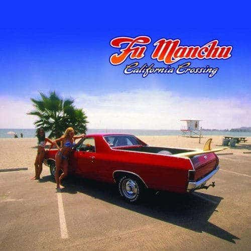 'California Crossing' by Fu Manchu