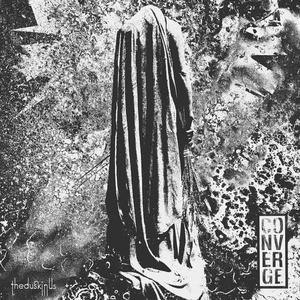 'The Dusk In Us' by Converge