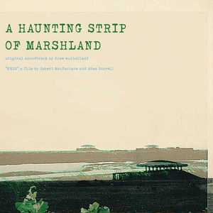 'A Haunting Strip Of Marshland: Ness Original Soundtrack' by Drew Mulholland