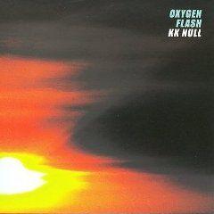 'Oxygen Flash' by KK Null