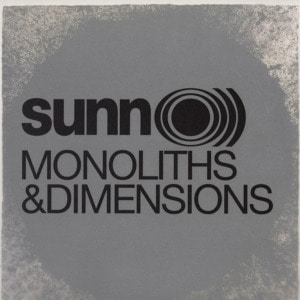 'Monoliths and Dimensions' by Sunn O)))