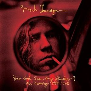 'Has God Seen My Shadow? An Anthology 1989-2011' by Mark Lanegan