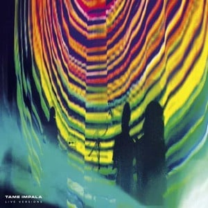 'Live Versions' by Tame Impala
