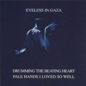'Drumming The Beating Heart / Pale Hands Loved So Well' by Eyeless In Gaza