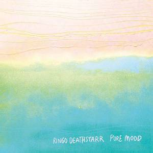 'Pure Mood' by Ringo Deathstarr