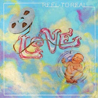 'Reel To Real' by Love