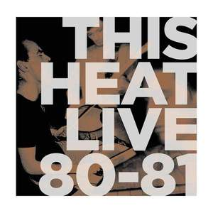 'Live 80 - 81' by This Heat