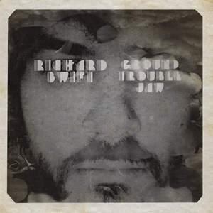 'Ground Trouble Jaw / Walt Wolfman' by Richard Swift