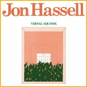 'Vernal Equinox' by Jon Hassell