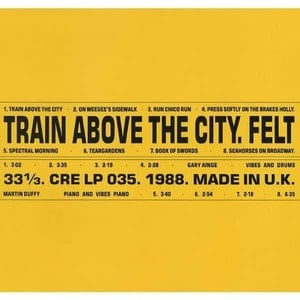 'Train Above The City' by Felt