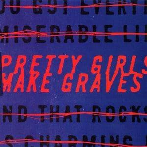 'Pretty Girls Make Graves' by Pretty Girls Make Graves