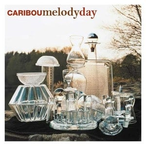 'Melody Day' by Caribou