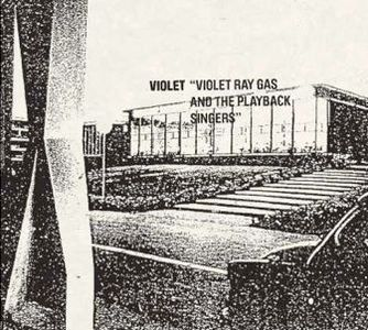 'Violet Ray Gas And The Playback Singers' by Violet