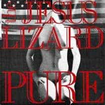 'Pure' by The Jesus Lizard