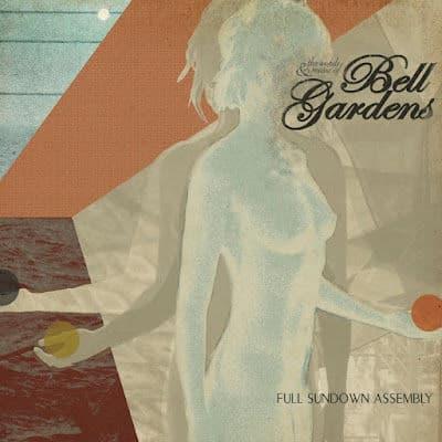 'Full Sundown Assembly' by Bell Gardens