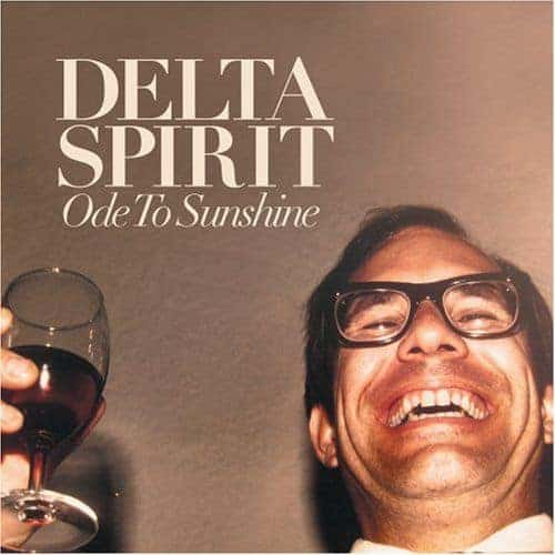 'Ode To Sunshine' by Delta Spirit