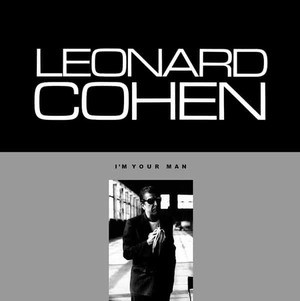 'I'm Your Man' by Leonard Cohen