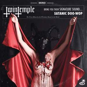 'Twin Temple (Bring You Their Signature Sound.... Satanic Doo-Wop)' by Twin Temple