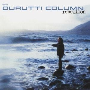 'Rebellion' by The Durutti Column